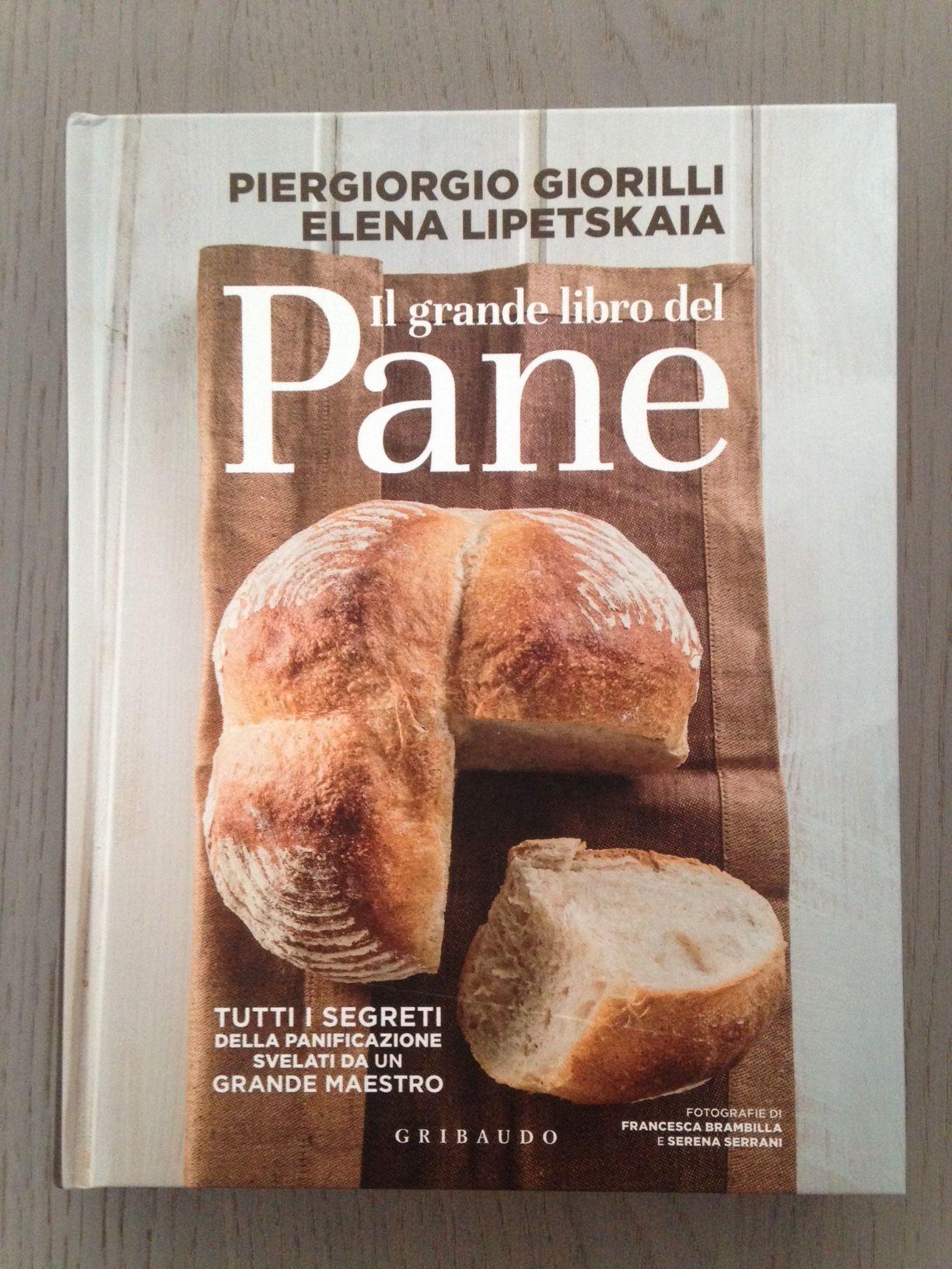 I Segreti Del Pane il grande libro del pane, by piergiorgio giorilli and elena